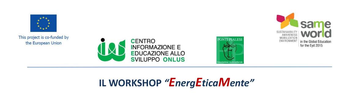 """PONTI PIALESI - Workshop EnergEticaMente - nell'ambito del Progetto """"Same World 2015"""""""